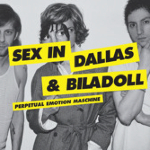 SEX IN DALLAS and BILADOLL - Perpetual Emotion Maschine1.jpg